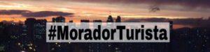 #MoradorTurista